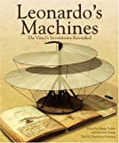 Leonardo's Machines: Da Vinci's Inventions Revealed