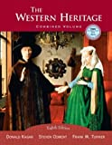 The Western Heritage, Combined, Eighth Edition (0131828398) by Kagan, Donald M.