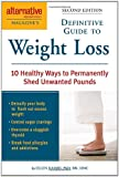 Alternative Medicine Magazine's Definitive Guide to Weight Loss: 10 Healthy Ways to Permanently Shed Unwanted Pounds (Alternative Medicine Guides)