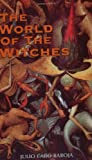 The World of the Witches (Phoenix Press) (1842122428) by Baroja, Julio Caro