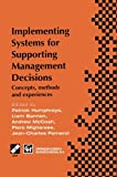 img - for Implementing Systems for Supporting Management Decisions: Concepts, methods and experiences (IFIP Advances in Information and Communication Technology) book / textbook / text book