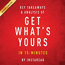 Get What's Yours: A 15-minute Key Takeaways & Analysis: The Secrets to Maxing Out Your Social Security (       UNABRIDGED) by Instaread Narrated by Jason P. Hilton