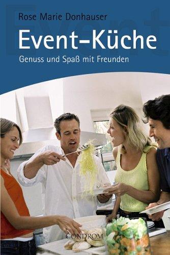 Bücher : Event-Küche. Genuss und Spaß mit Freunden
