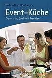 : Event-Küche: Kochen und Genießen mit Freunden