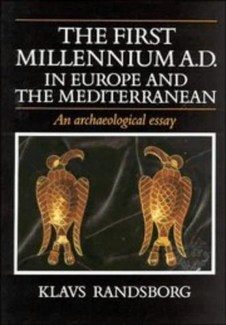 The First Millennium AD in Europe and the Mediterranean: An Archaeological Essay