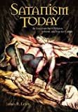 Satanism Today: An Encyclopedia Of  Religion, Folklore and Popular Culture (1576072924) by Lewis, James R.