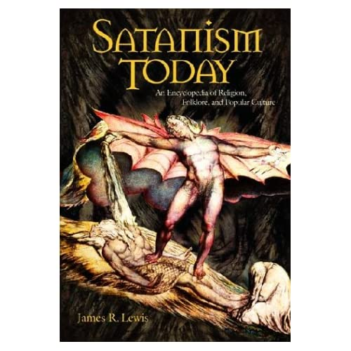Satanism Today: An Encyclopedia OfReligion, Folklore and Popular Culture