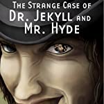 The Strange Case of Dr. Jekyll and Mr. Hyde (Dramatized) | Robert Louis Stevenson,Daniel Taylor