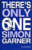 img - for There's Only One Simon Garner: An Autobiography book / textbook / text book