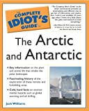 The Complete Idiot's Guide to the Arctic and Antarctic (1592570739) by Williams, Jack