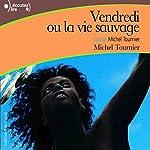Vendredi ou la vie sauvage | Michel Tournier