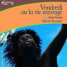 Vendredi ou la vie sauvage | Livre audio Auteur(s) : Michel Tournier Narrateur(s) : Michel Tournier