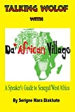 img - for Talking Wolof with Da' African Village: A Speaker's Guide to Senegal/West Africa book / textbook / text book