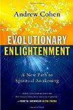 Evolutionary Enlightenment: A New Path to Spiritual Awakening