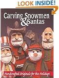 Hand Carving Snowmen & Santas: Handcrafted Originals for the Holidays