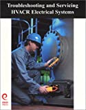 Troubleshooting & Servicing HVAC&R Electrical Systems - 1930044089