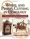 Wheel and Pinion Cutting in Horology:...