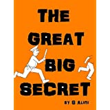 The Great Big Secret ~ S. Alini
