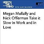 Megan Mullally and Nick Offerman Take It Slow in Work and in Love | Alec Baldwin,Megan Mullally,Nick Offerman
