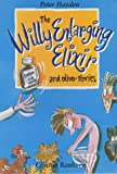Willy Enlarging Elixir and Other Stories Pb (The Stringy Simon Series)