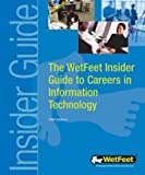 The WetFeet Insider Guide to Careers in Information Technology (1582073287) by WetFeet