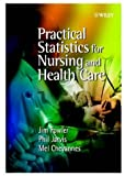 Practical Statistics for Nursing and Health Care (0471497169) by Fowler, Jim
