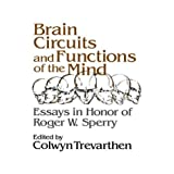 Brain Circuits and Functions of the Mind: Essays in Honor of Roger Wolcott Sperry, Authorby Colwyn Trevarthern