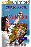 CURSO FÁCIL DE TAROT - TOMO 1: Con capacitación profesional.Tomo 1 de 5 (Spanish Edition)