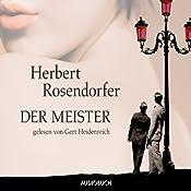 Der Meister | [Herbert Rosendorfer]