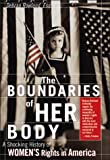 Boundaries of Her Body: A Troubling History of Women's Rights in America (1572483687) by Debran Rowland