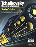 Tchaikovsky Discovers America (Classical Kids Teacher's Notes) (1895404657) by Classical Kids
