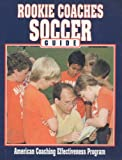 Rookie Coaches Soccer Guide