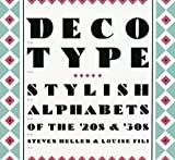Deco Type: Stylish Alphabets of the '20s & '30s (Art Deco Design)