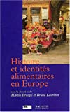echange, troc Martin Bruegel, Bruno Laurioux - Histoire et identités alimentaires en Europe
