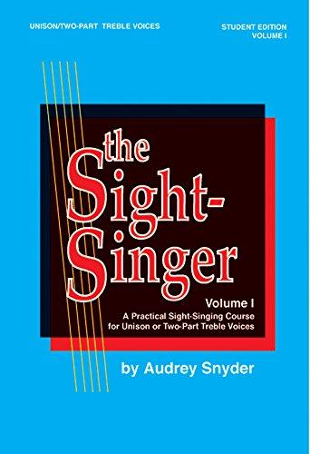 The Sight-Singer for Unison/Two-Part Treble Voices, Vol 1: Student Edition