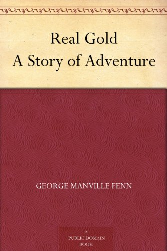 Real Gold A Story Of Adventure