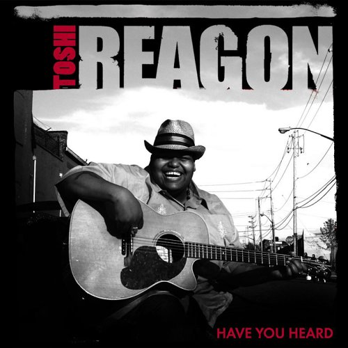 Have You Heard by Toshi Reagon