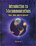 Introduction to telecommunications voice, data, and the internet /