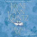 Trust Me Audiobook by Jayne Ann Krentz Narrated by Richard Ferrone