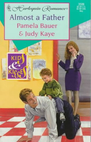 Almost A Father (Kids And Kisses) (Romance , No 3506), Bauer & Kaye