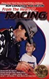 img - for From The Heart of...Racing book / textbook / text book