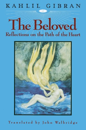 Gibran, Kahlil - The Beloved: Reflections on the Path of the Heart (Arkana)
