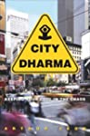 City Dharma: Keeping Your Cool in the...