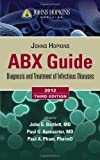 Johns Hopkins ABX Guide 2012 (Johns Hopkins Medicine) by Bartlett, John G., Auwaerter, Paul G., Pham, Paul A. 3rd (third) Edition (10/6/2011)