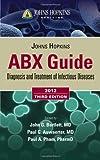 Johns Hopkins ABX Guide 2012 (Johns Hopkins Medicine) 3rd (third) by Bartlett, John G., Auwaerter, Paul G., Pham, Paul A. (2011) Paperback