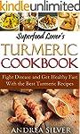 Superfood Lover's Turmeric Cookbook:...
