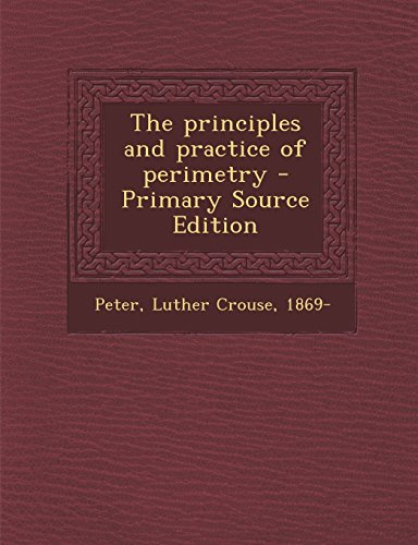 The principles and practice of perimetry - Primary Source Edition