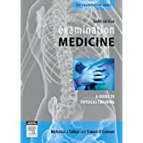 Examination Medicine: A Guide to Physician Training, 6e (The Examination)by Nicholas J. Talley MB...