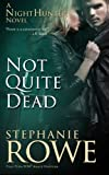 Not Quite Dead  (Order of the Blade) (Volume 9)