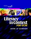 Literacy in Context for GCSE Student's Book (0521527155) by O'Connor, John